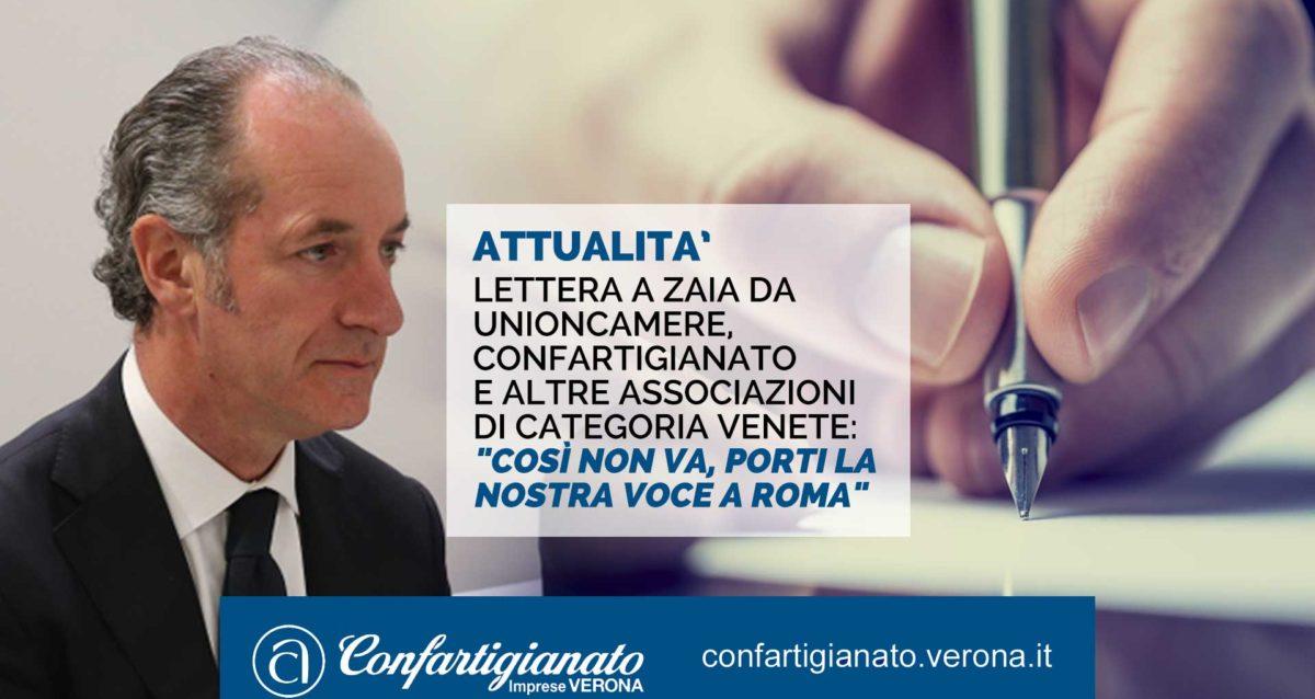"""ATTUALITA' – Lettera a Zaia da Unioncamere, Confartigianato e altre Associazioni di categoria regionali: """"Così non va, porti la nostra voce a Roma"""""""