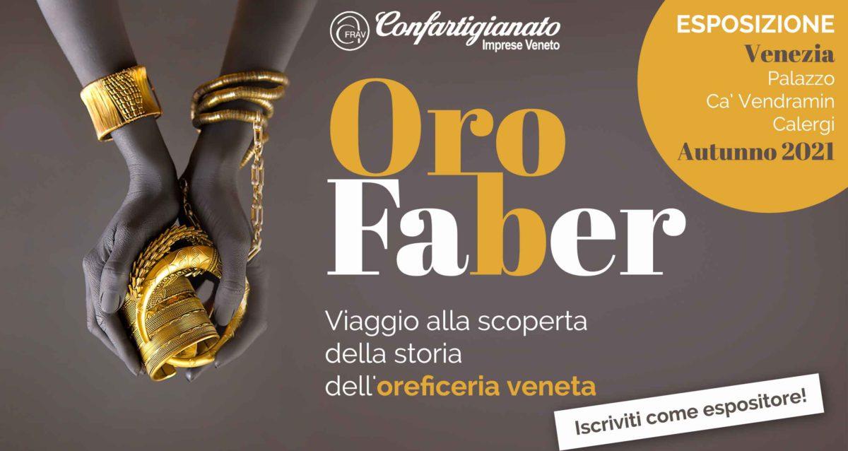 """ORAFI/ARGENTIERI – Partecipa come espositore a """"Oro Faber"""": viaggio alla scoperta della storia dell'oreficeria veneta. Venezia, autunno 2021"""