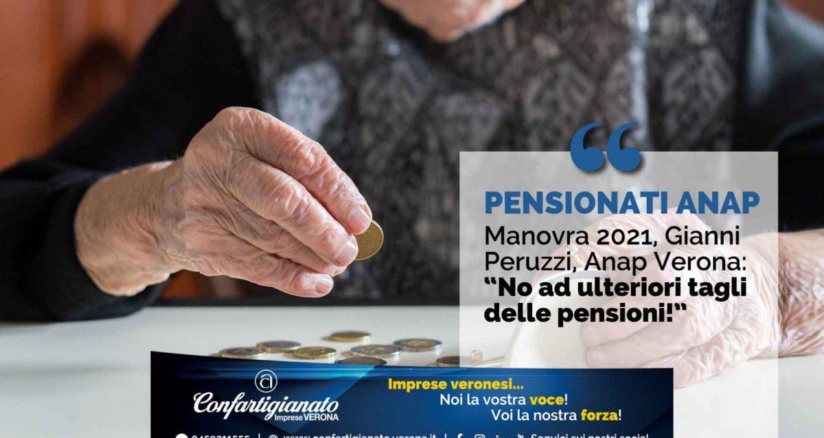 """PENSIONATI ANAP – Manovra 2021, Anap Confartigianato Verona: """"No ad ulteriori tagli delle pensioni!"""""""