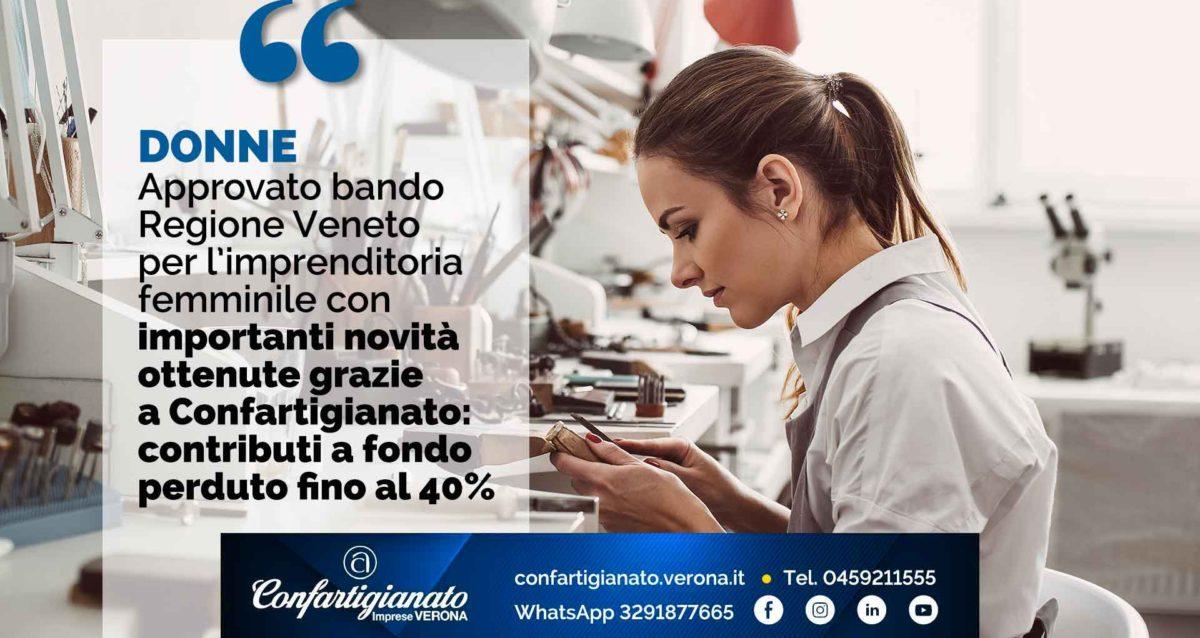 DONNE – Approvato bando regionale imprenditoria femminile con importanti novità grazie a Confartigianato: contributi a fondo perduto fino al 40%