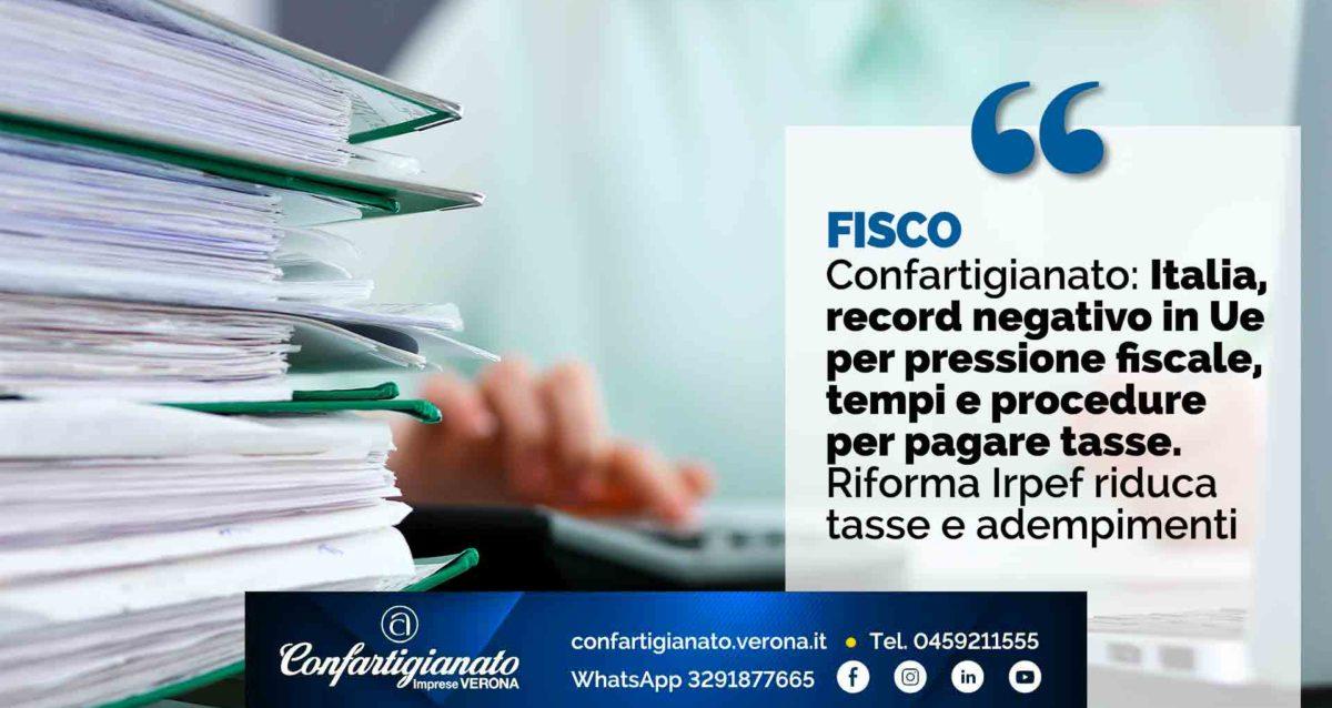 FISCO – Confartigianato: Italia, record negativo in Ue per pressione fiscale, tempi e procedure per pagare tasse. Riforma Irpef riduca tasse e adempimenti