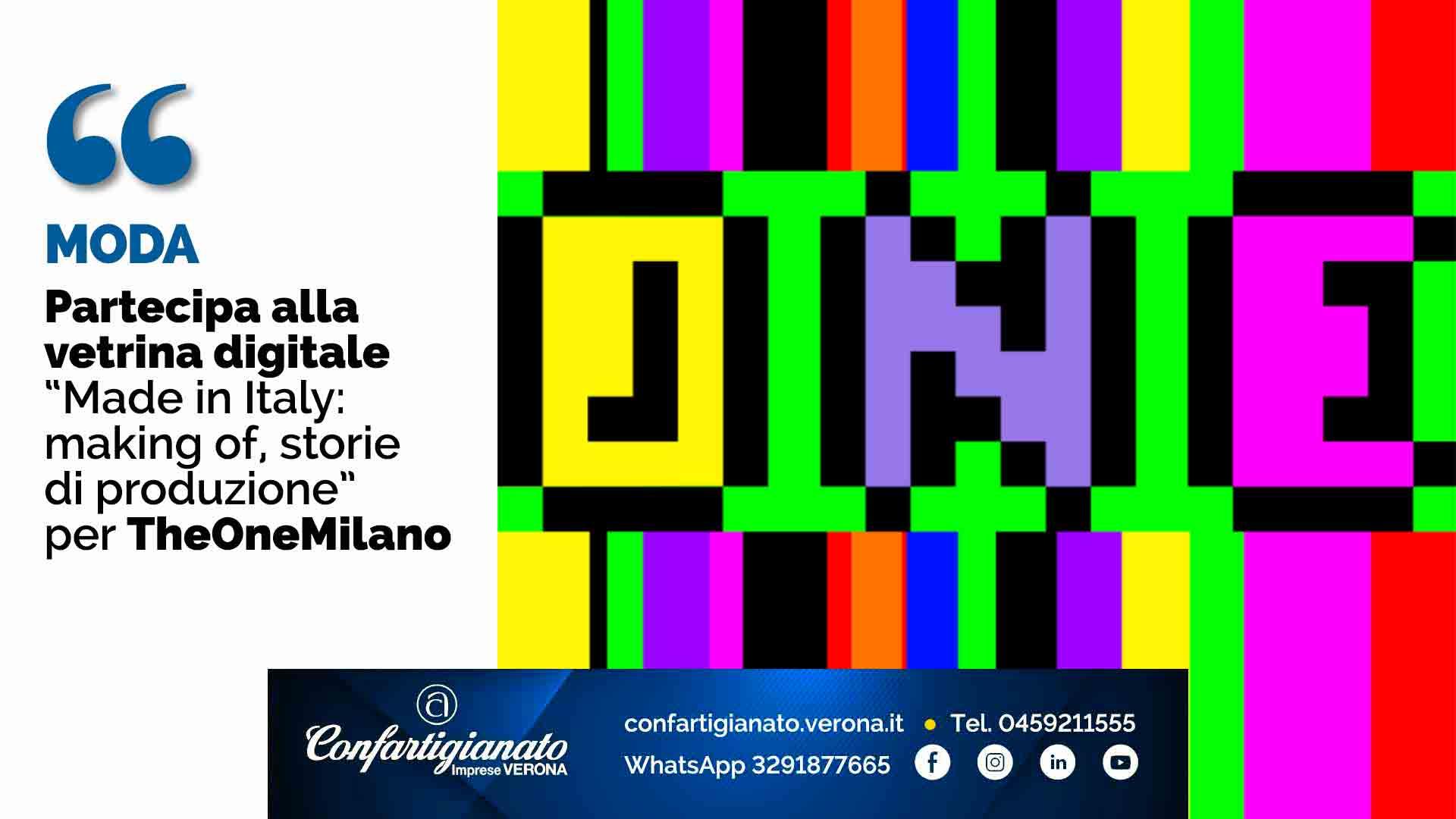 """MODA – Partecipa alla vetrina digitale """"Made in Italy: making of, storie di produzione"""" per TheOneMilano"""
