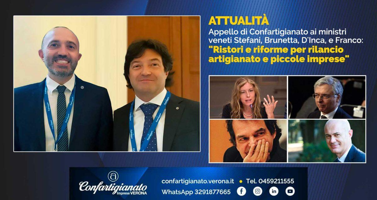 """ATTUALITA' – Appello di Confartigianato ai ministri veneti Stefani, Brunetta, D'Inca e Franco: """"Ristori e riforme per rilancio artigianato e piccole imprese"""""""