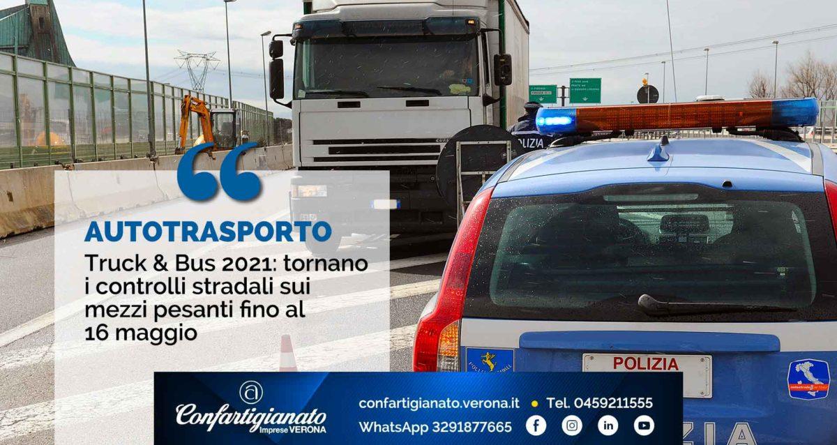 AUTOTRASPORTO Truck & Bus 2021: tornano i controlli stradali sui mezzi pesanti fino al 16 maggio