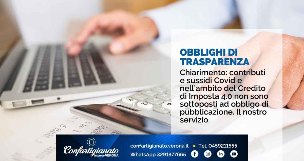 TRASPARENZA – Chiarimento: contributi e sussidi Covid e nell'ambito del Credito di Imposta 4.0 non sono sottoposti ad obbligo di pubblicazione. Il nostro servizio
