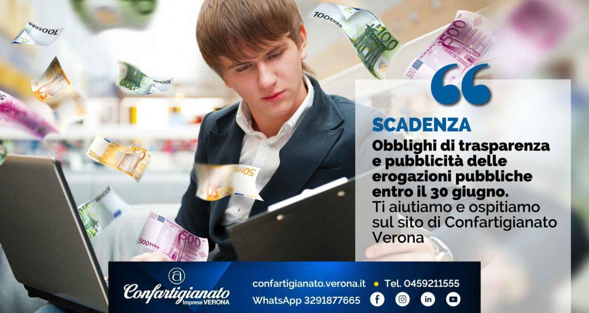 SCADENZA – Obblighi di trasparenza e pubblicità delle erogazioni pubbliche entro il 30 giugno. Ti aiutiamo e ospitiamo sul sito di Confartigianato Verona