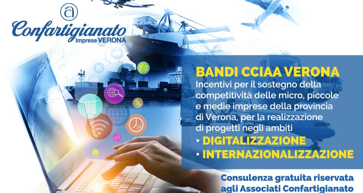 BANDI – Camera di Commercio di Verona: incentivi alle imprese per progetti di Digitalizzazione e Internazionalizzazione. Consulenza gratuita per gli Associati