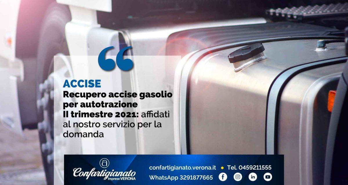 ACCISE – Recupero accise gasolio per autotrazione II trimestre 2021: affidati al nostro servizio per la domanda