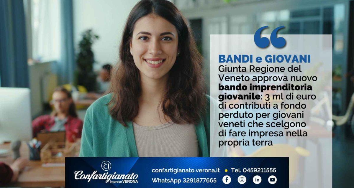 BANDI e GIOVANI – Giunta Regione del Veneto approva nuovo bando imprenditoria giovanile: 3 ml di euro di contributi a fondo perduto per giovani veneti che scelgono di fare impresa nella propria terra