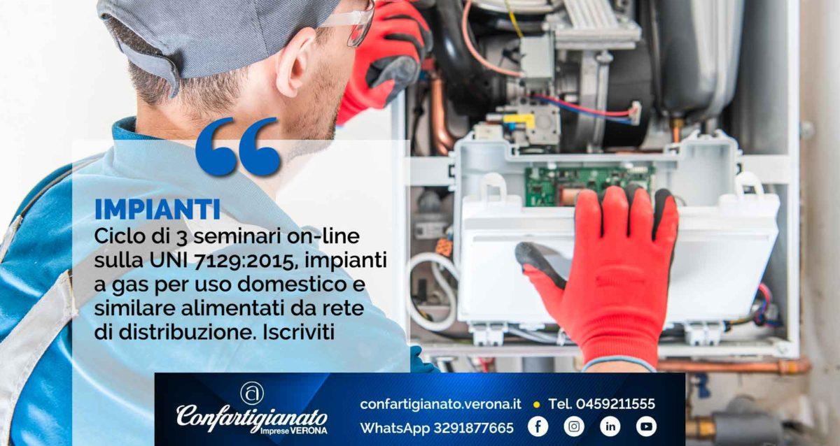 IMPIANTI – Ciclo di 3 seminari on-line sulla UNI 7129:2015, impianti a gas per uso domestico e similare alimentati da rete di distribuzione. Iscriviti