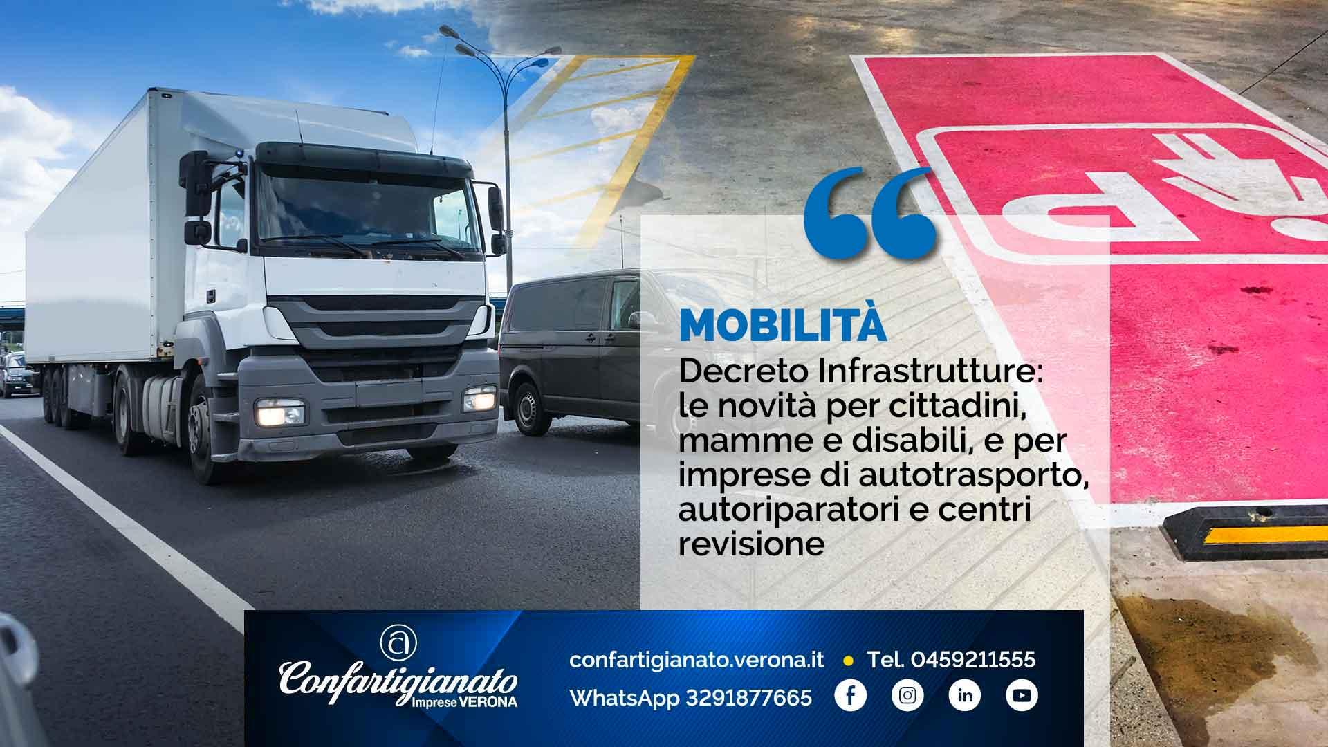 MOBILITA' – Decreto Infrastrutture: le novità per cittadini, mamme e disabili e per imprese di autotrasporto, autoriparatori e centri revisione