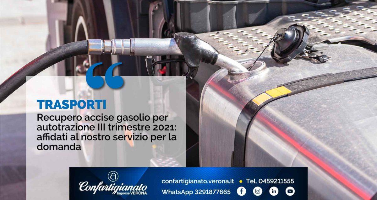 TRASPORTI - Recupero accise gasolio per autotrazione III trimestre 2021: affidati al nostro servizio per la domanda