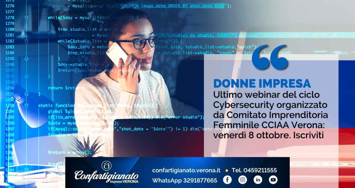 DONNE IMPRESA – Ultimo webinar del ciclo Cybersecurity organizzato da Comitato Imprenditoria Femminile CCIAA Verona: venerdì 8 ottobre. Iscriviti