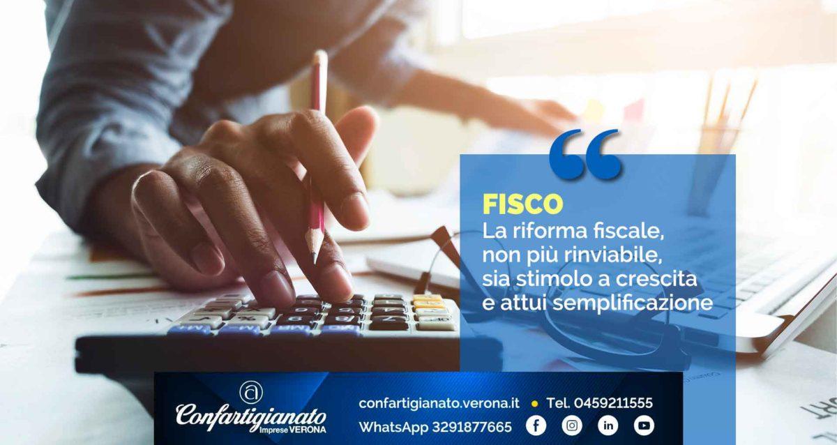 FISCO – Confartigianato: 'La riforma fiscale, non più rinviabile, sia stimolo a crescita e attui semplificazione'
